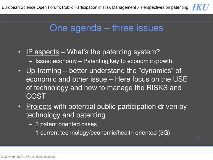 One agenda – three issues