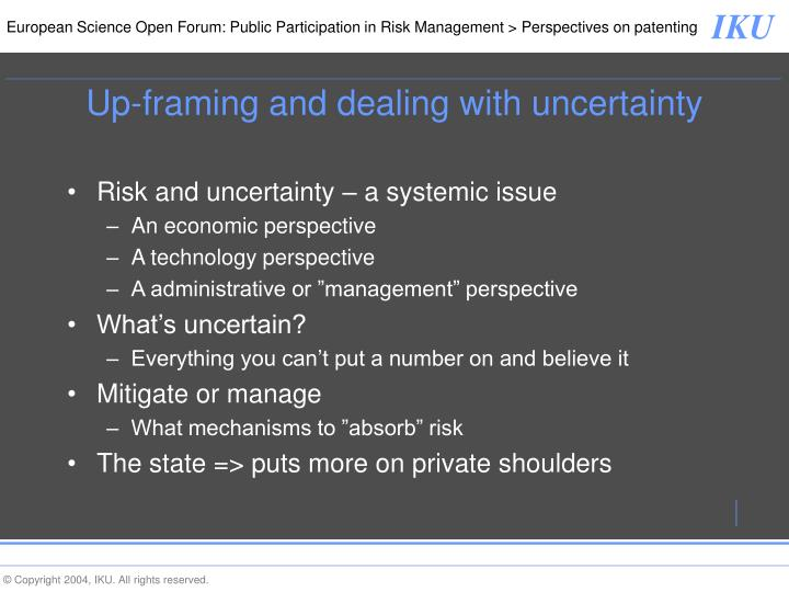 Up-framing and dealing with uncertainty