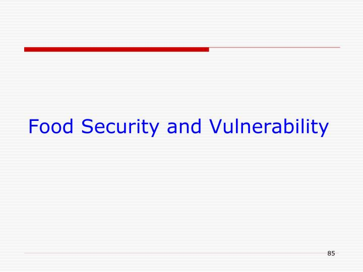 Food Security and Vulnerability