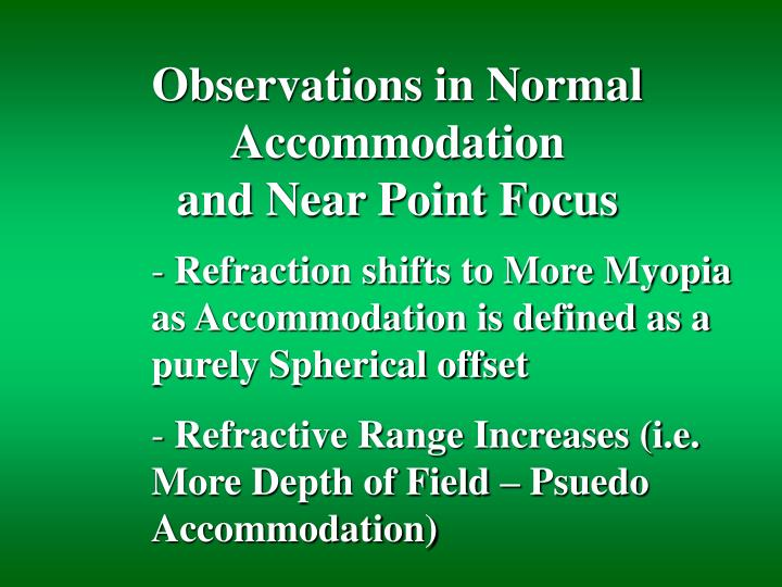 Observations in Normal Accommodation