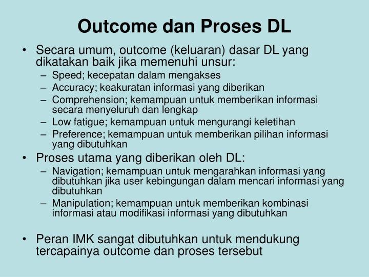 Outcome dan Proses DL