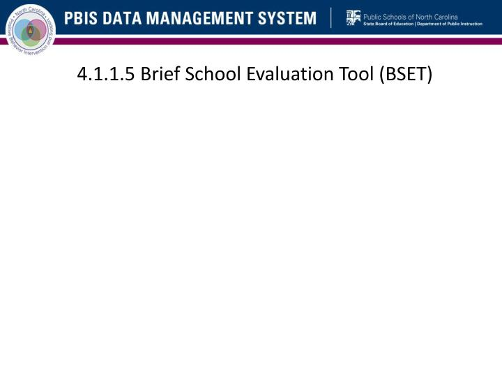 4.1.1.5 Brief School Evaluation Tool (BSET)