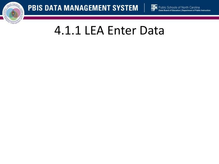 4.1.1 LEA Enter Data