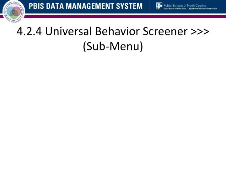 4.2.4 Universal Behavior Screener >>> (Sub-Menu)