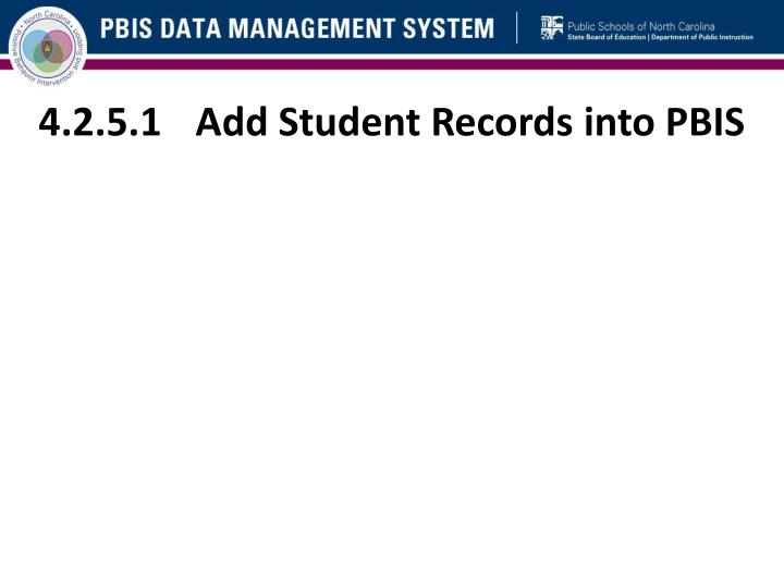4.2.5.1	Add Student Records into PBIS