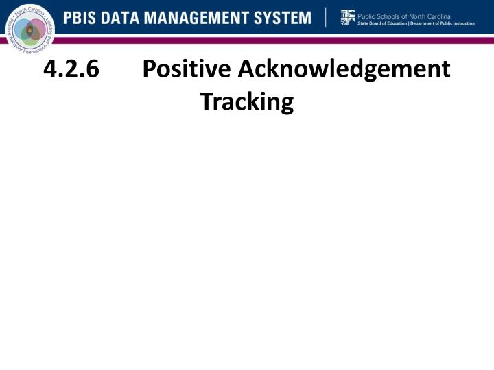 4.2.6	Positive Acknowledgement Tracking