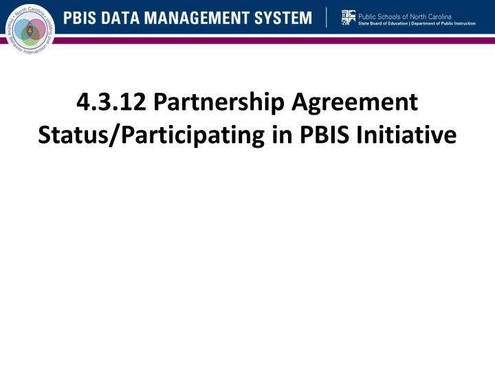4.3.12 Partnership Agreement Status/Participating in PBIS Initiative
