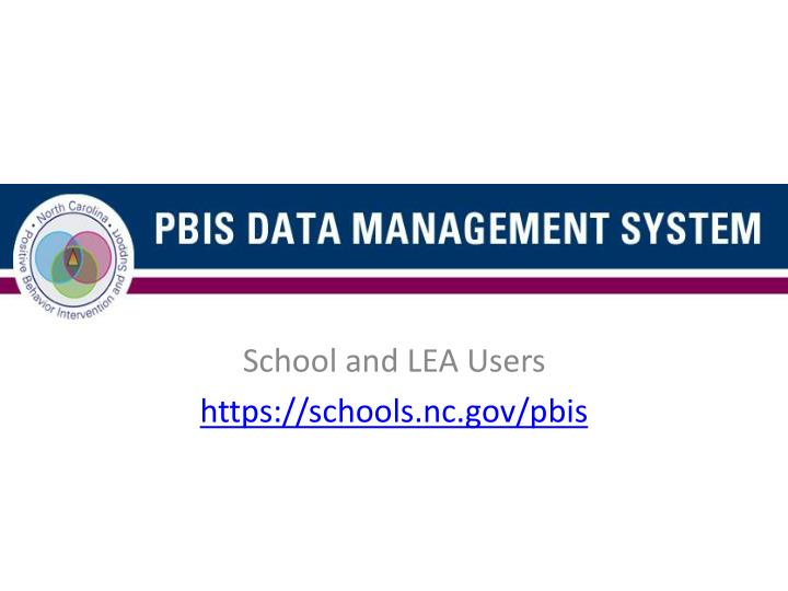 School and lea users https schools nc gov pbis