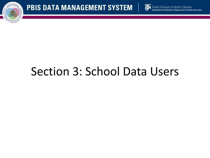 Section 3: School Data Users