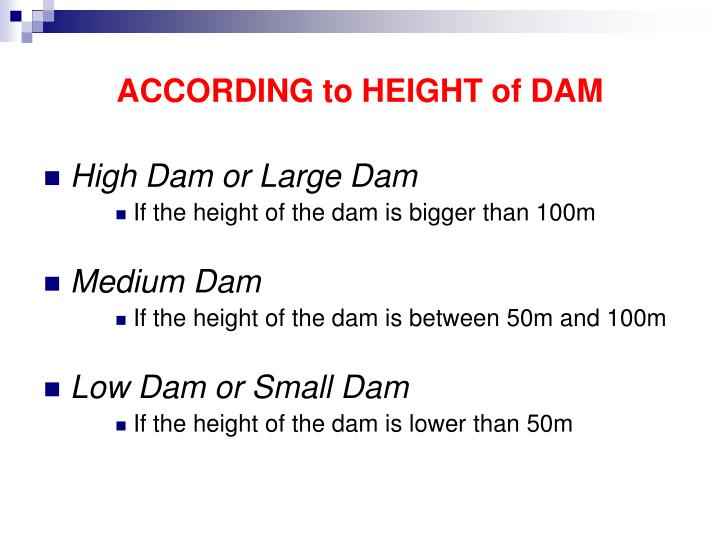 ACCORDING to HEIGHT of DAM
