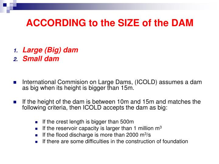 ACCORDING to the SIZE of the DAM