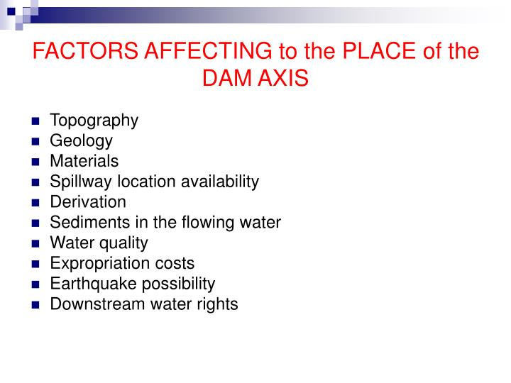 FACTORS AFFECTING to the PLACE of the DAM AXIS