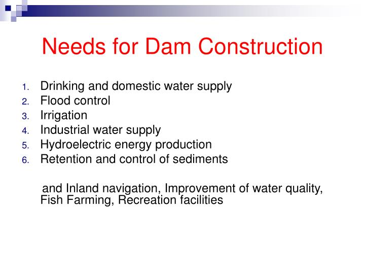 Needs for Dam Construction