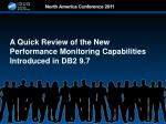 a quick review of the new performance monitoring capabilities introduced in db2 9 7