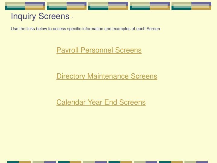 Inquiry Screens