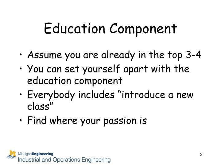 Education Component