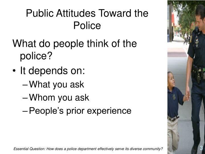 Public Attitudes Toward the Police