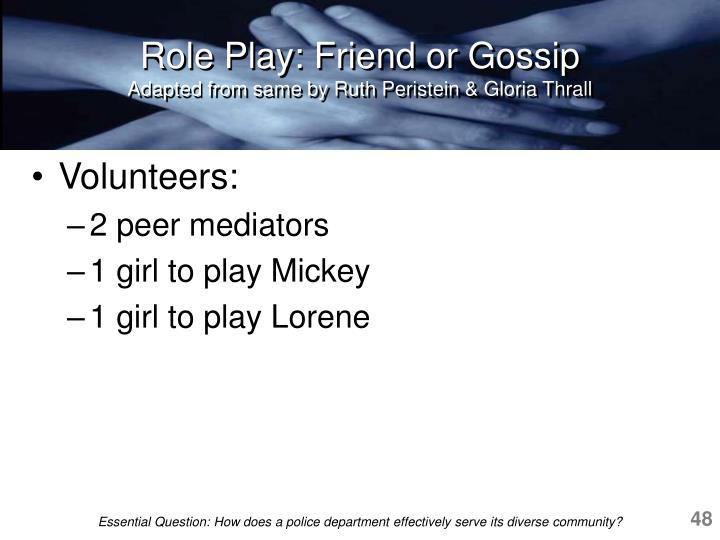 Role Play: Friend or Gossip
