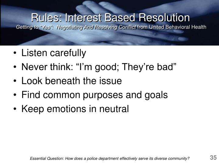Rules: Interest Based Resolution