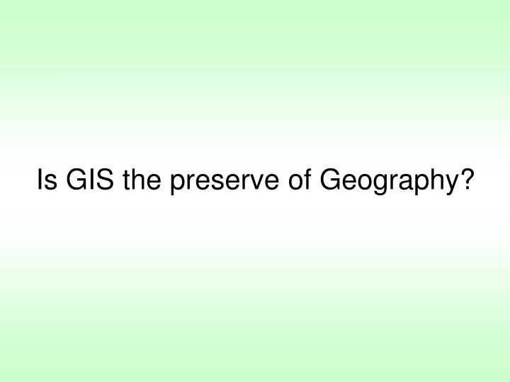 Is GIS the preserve of Geography?