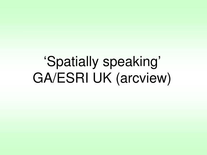 'Spatially speaking'
