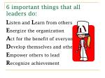 6 important things that all leaders do