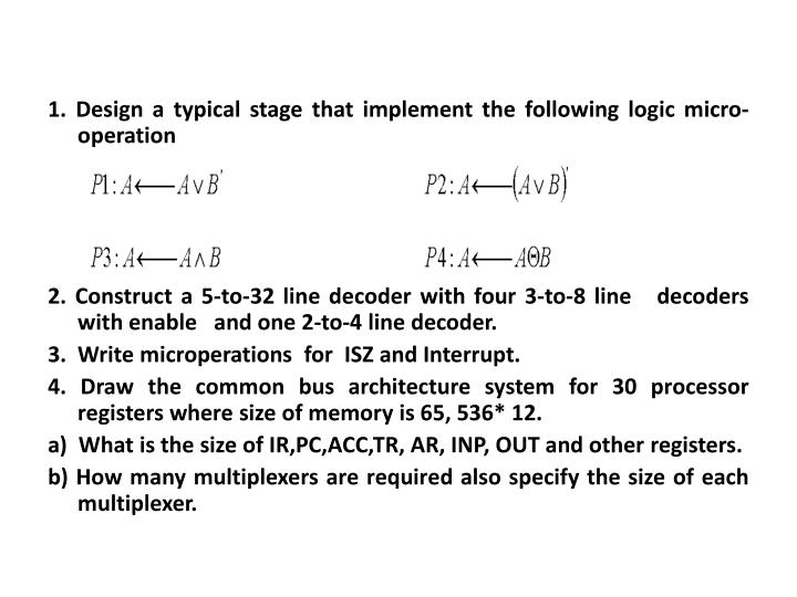 1. Design a typical stage that implement the following logic micro-operation