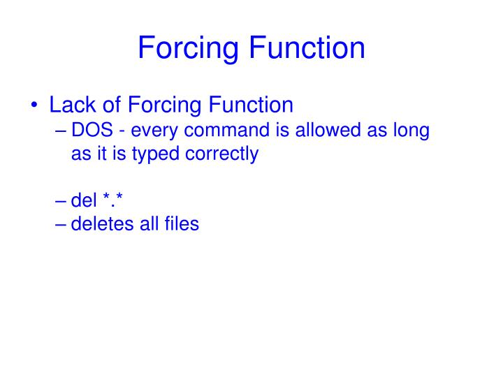 Forcing Function