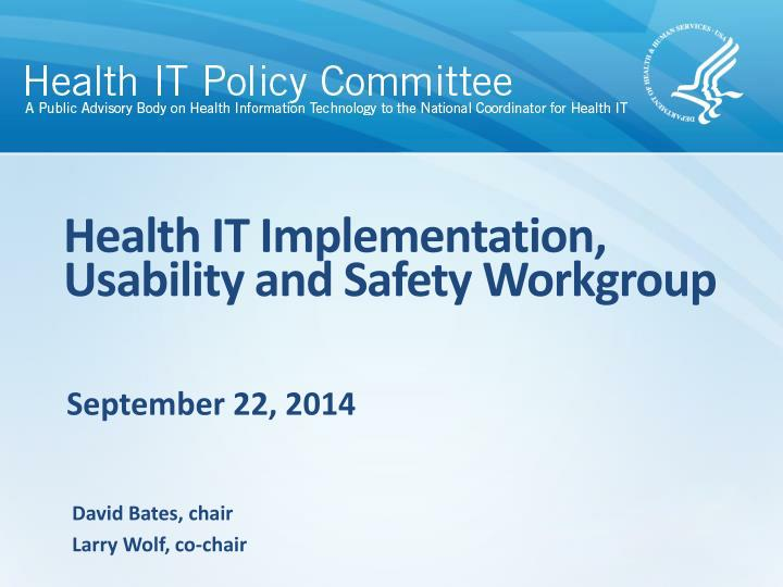 Health it implementation usability and safety workgroup