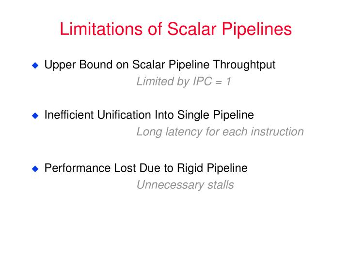 Limitations of Scalar Pipelines