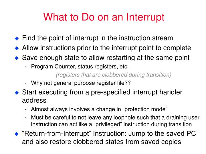 What to Do on an Interrupt