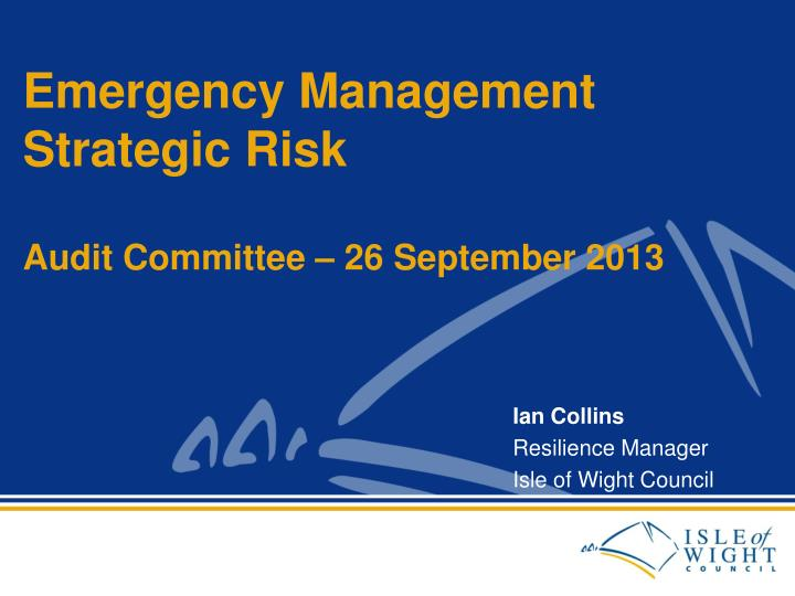 emergency management strategic risk audit committee 26 september 2013