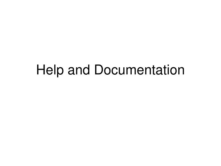 Help and documentation