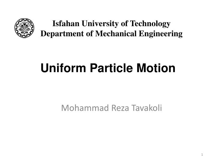 Uniform particle motion