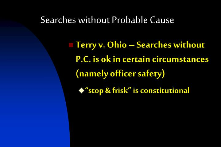 Searches without Probable Cause