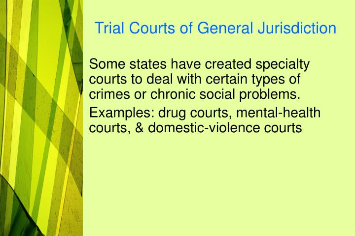 Trial Courts of General Jurisdiction