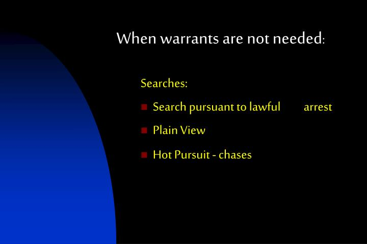 When warrants are not needed