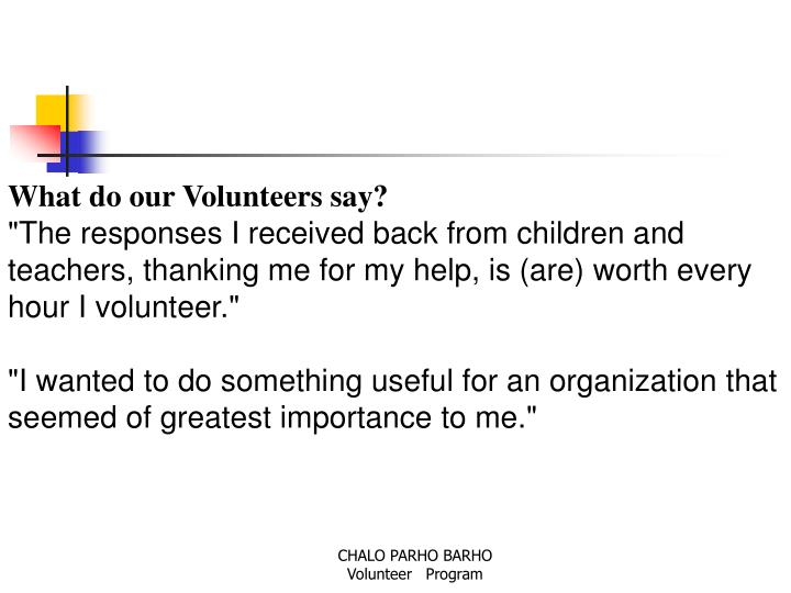 What do our Volunteers say?