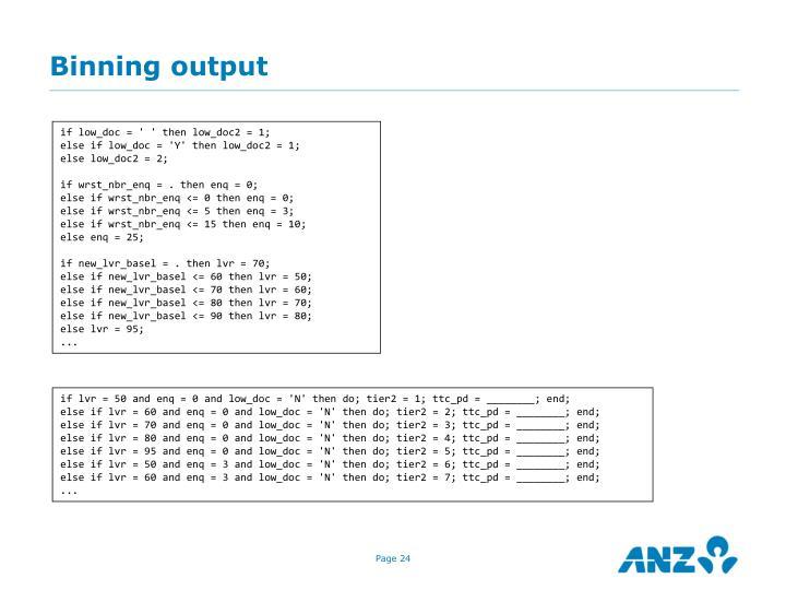 Binning output