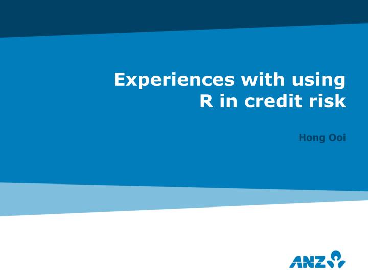 experiences with using r in credit risk