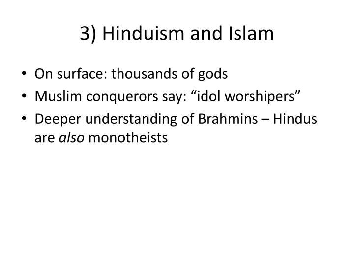 3) Hinduism and Islam