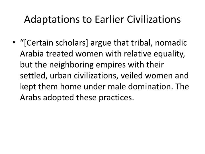 Adaptations to Earlier Civilizations