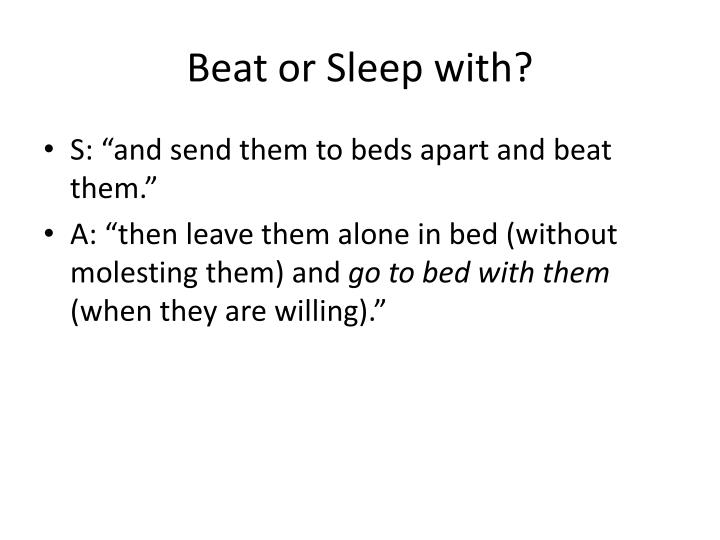 Beat or Sleep with?