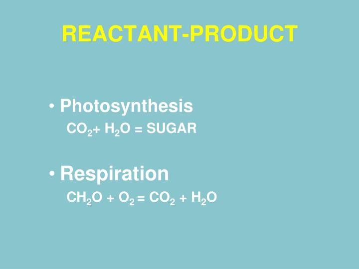 REACTANT-PRODUCT