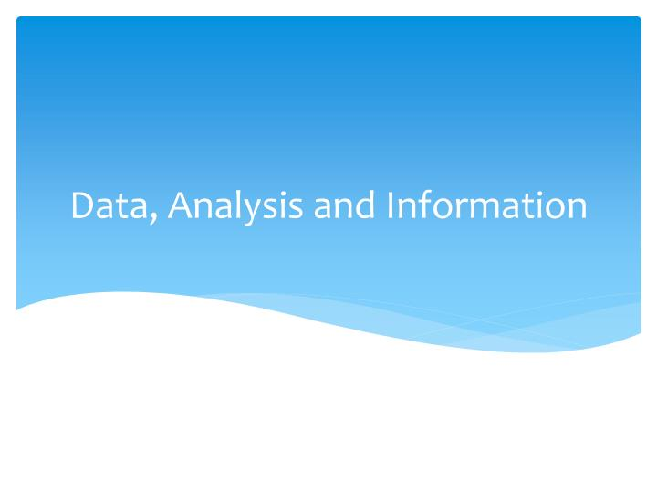 Data analysis and information
