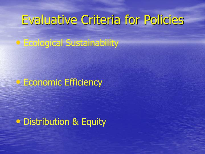 Evaluative criteria for policies