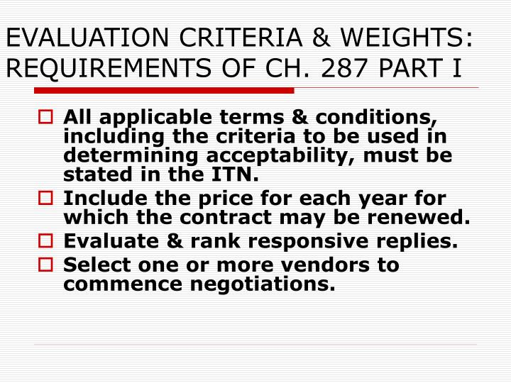 EVALUATION CRITERIA & WEIGHTS: REQUIREMENTS OF CH. 287 PART I
