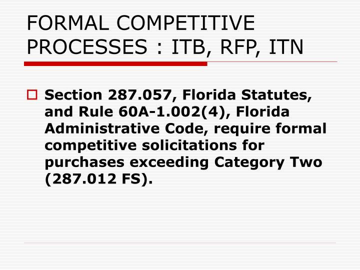 FORMAL COMPETITIVE PROCESSES : ITB, RFP, ITN