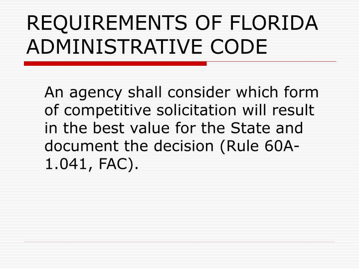 REQUIREMENTS OF FLORIDA ADMINISTRATIVE CODE
