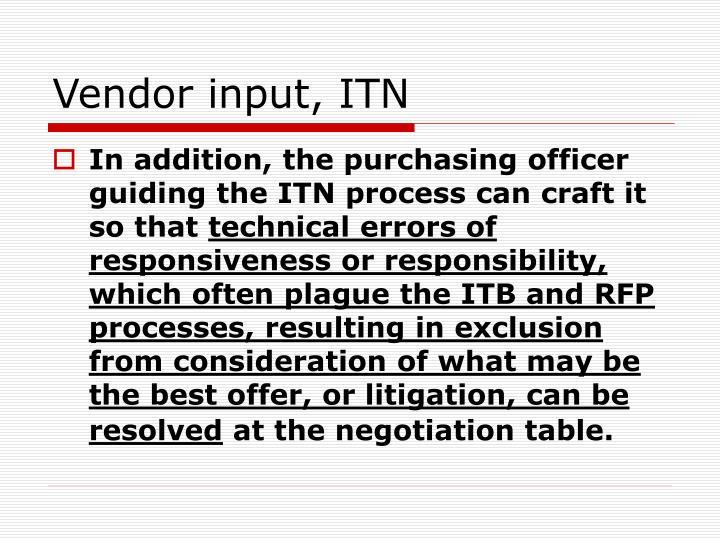 Vendor input, ITN